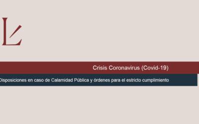 Disposiciones en caso de Calamidad Pública y órdenes para el estricto cumplimiento