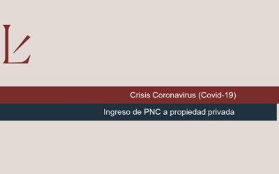 Ingreso de PNC a propiedad privada