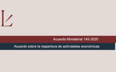 Acuerdo Ministerial 145-2020 – Acuerdo sobre la reapertura de actividades económicas